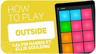 How to play: OUTSIDE (Calvin Harris ft. Ellie Goulding) - SUPER PADS - Kit PAYBACK