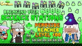 getlinkyoutube.com-Growtopia - Breaking OVER 6000 Science Stations + PerOxide Reaches Level 100!!