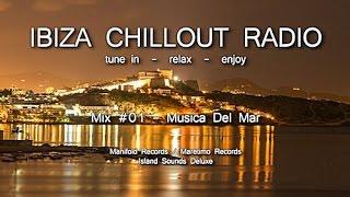 Ibiza Chillout Radio - Mix # 01 Musica Del Mar, HD, 2014, Musica Puro Del Mar