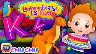 ChuChu TV Learning English Is Fun™ | Alphabet K Song | Phonics & Words For Preschool Children