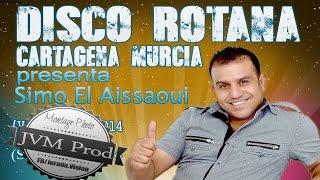getlinkyoutube.com-Simo El issaoui 2015 Live à Disco Rotana Cartagena |سهرة حية مع سيمو العيساوي