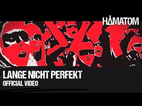 Lange Nicht Perfekt de Hamatom Letra y Video