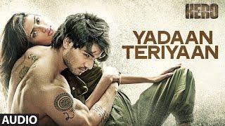 Yadaan Teriyaan Full AUDIO Song - Rahat Fateh Ali Khan | Hero | Sooraj, Athiya | T-Series
