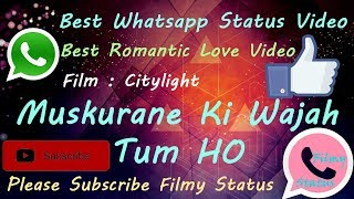 Muskurane Ki Wajah Tum Ho (Love Whatsapp Status) - Video Download Link In Description