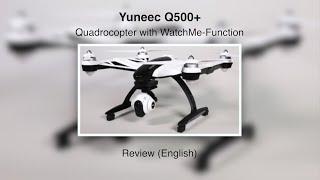 getlinkyoutube.com-Yuneec Q500+ #12 – Review (English)