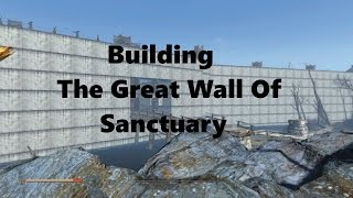 getlinkyoutube.com-Building The Great Wall of Sanctuary | Fallout 4 - (Streamed: 12/6/2015)