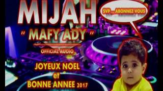 MIJAH - MAFY ADY (official audio 2017)