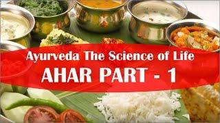Ayurveda The Science of Life Ahar Part 1 by Dr NanaSaheb Memane