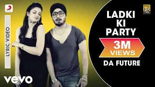 Nambardar - Ladki Ki Party feat Raftaar | Da Future | Lyric Video ft. Raftaar width=