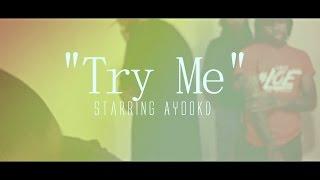 getlinkyoutube.com-Ayoo KD - Try Me (Official Video) Shot by @Tapreee