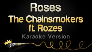 getlinkyoutube.com-The Chainsmokers ft. Rozes - Roses (Karaoke Version)