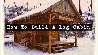 SurvivorDude: How To Build A Log Cabin