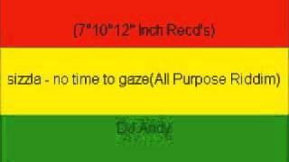 sizzla - no time to gaze(All Purpose Riddim)