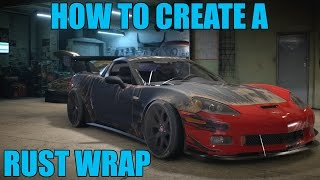 Need for speed 2016 HOW TO CREATE RUST WRAPS!