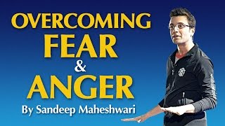getlinkyoutube.com-Overcoming Fear & Anger - By Sandeep Maheshwari I Hindi