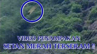 """VIDEO PENAMPAKAN """"SETAN MERAH TERSERAM DI DUNIA"""" PENAMPAKAN SETAN ASLI KISAH NYATA !!"""