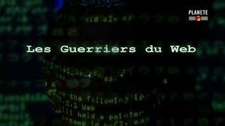 #documentaire :Les guerriers du web | Documentaire