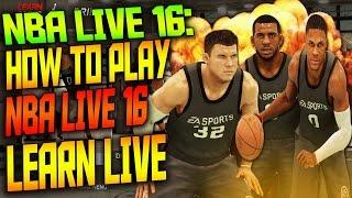 getlinkyoutube.com-NBA Live 16 - How To Play NBA Live / Learn Live Tutorial (PS4/Xbox One)