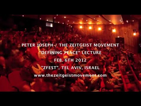 &quot;DEFINING PEACE&quot; - Full Lecture | by Peter Joseph | Feb. 6th '12 | The Zeitgeist Movement