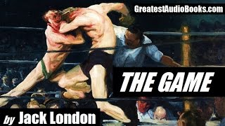 THE GAME by Jack London - FULL AudioBook | Greatest AudioBooks width=