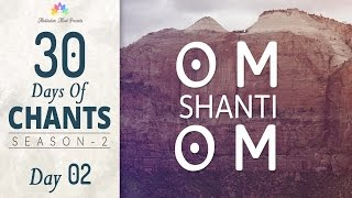 OM SHANTI OM | Mantra Meditation for Deep Inner Peace | 30 DAYS of CHANTS S2 - DAY2, Meditative Mind