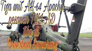 Tiga unit AH-64 Apache pesanan TNI AD tiba di Penerbad Semarang (18/12/2017)