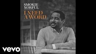 getlinkyoutube.com-Smokie Norful - I Need A Word (Audio)