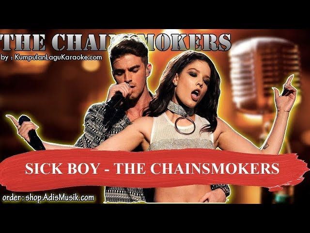 SICK BOY  - THE CHAINSMOKERS Karaoke