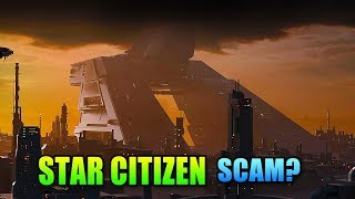 Star Citizen - Is It A Scam?