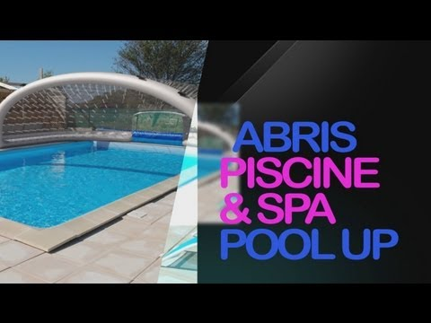 Abris piscine et spa  POOL UP