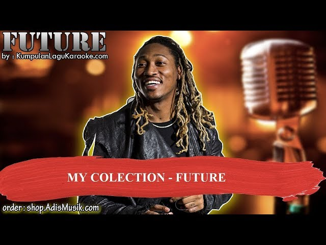 MY COLECTION -  FUTURE Karaoke