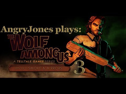 AngryJones plays: The Wolf Among Us - Smoke & Mirros p.3 PEITOS carinhas PEITOS lol