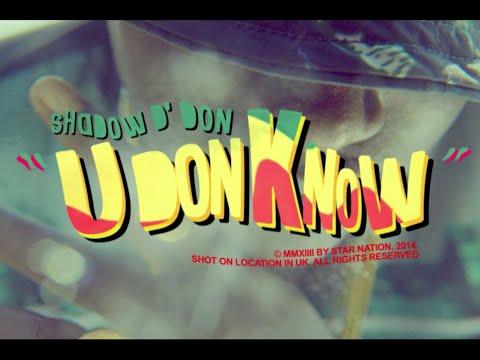 Shadow Ddon | U don Know Official Video @shadowddon
