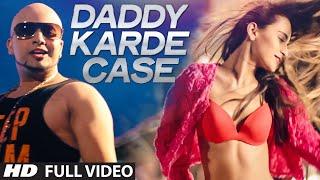 getlinkyoutube.com-Daddy Karde Case Full Video Song | Dahek | Music: Millind Gaba