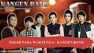INDAH PADA WAKTUNYA - KANGEN BAND Karaoke