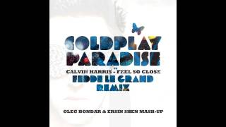 getlinkyoutube.com-Coldplay vs Calvin Harris - Paradise Feels So Close (Oleg Bondar & Ersin Shen Mashup)