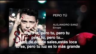 getlinkyoutube.com-PERO TÚ (LETRA) - AlejandroSanz