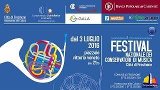 Festival Nazionale dei Conservatori - 29 Luglio 2016, Frosinone