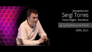 """getlinkyoutube.com-SERGI TORRES - """"La Confianza de Existir"""" - Barcelona, Teatro Regina - Abril 2014"""