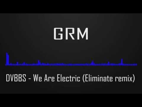 [DRUMSTEP] DVBBS - We are electric ( Elimination Remix )