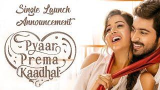 Pyaar Prema Kaadhal - Single Launch Announcement | Sid Sriram | Yuvan Shankar Raja | YSR Films