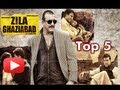 Zila Ghaziabad Film- Top 5 Reasons To Watch It !