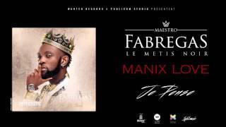 Fabregas Le Metis Noir   Manix Love