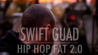 Swift Guad - Hip Hop Fat 2.0