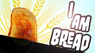 getlinkyoutube.com-I AM BREAD [Vollkorn] #001 - Brot für die Welt ★ Let's Play I am Bread