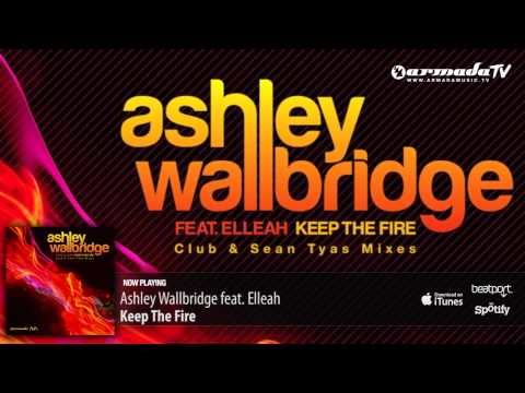 Ashley Wallbridge feat. Elleah - Keep The Fire (Club Mix)