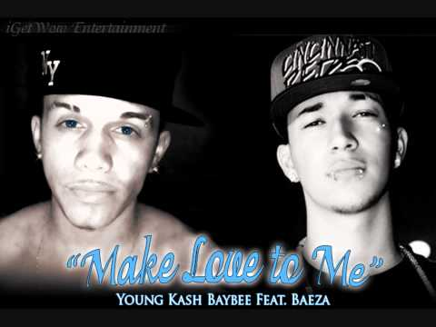 """Make Love To Me"" - Young Kash Baybee Feat. Baeza"