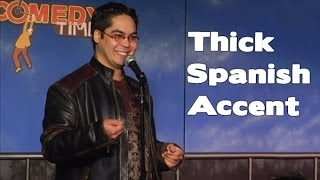 getlinkyoutube.com-Thick Spanish Accent (Stand Up Comedy)