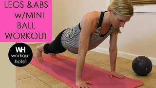 LEGS & ABS  with MINI BALL WORKOUT