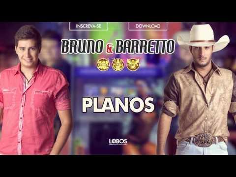 Bruno e Barretto - Planos - CD Farra. Pinga e Foguete (Áudio Oficial)